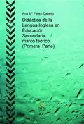 DIDÁCTICA DE LA LENGUA INGLESA EN EDUCACIÓN SECUNDARIA 1 : MARCO TEÓRICO