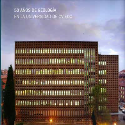 50 AÑOS DE GEOLOGÍA EN AL UNIVERSIDAD DE OVIEDO
