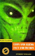 UFO\S AND ALIENS: FACT AND FICTION.