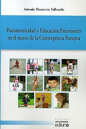 PSICOMOTRICIDAD Y EDUCACIÓN PSICOMOTRIZ EN EL MARCO DE LA CONVERGENCIA EUROPEA