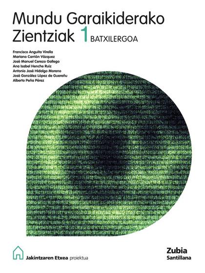 JAKINTZAREN ETXEA PROIEKTUA, MUNDU GARAIKIDERATKO ZIENTZIAK, 1 BATXILERGOA