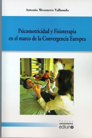 PSICOMOTRICIDAD Y FISIOTERAPIA EN EL MARCO DE LA CONVERGENCIA EUROPEA