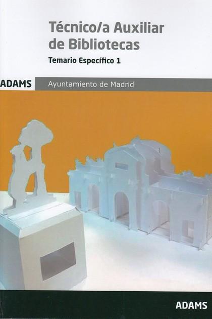 TEMARIO ESPECÍFICO 1 TÈCNICO/A AUXILIAR DE BIBLIOTECAS AYUNTAMIENTO DE MADRID.
