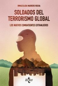 SOLDADOS DEL TERRORISMO GLOBAL.