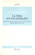 LA VIDA EN LOS RAMAJES. PREMIO NACIONAL DE POESÍA ´FUNDACIÓN CULTURAL MIGUEL HERNÁNDEZ´ 2013