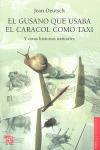 EL GUSANO QUE USABA EL CARACOL COMO TAXI Y OTRAS HISTORIAS NATURALES.