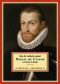 VIDA DEL SOLDADO ESPAÑOL MIGUEL DE CASTRO. (1593-1611)