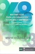 MATEMÁTICAS PARA LOS GRADOS DE ECONOMÍA Y EMPRESA. ÁLGEBRA LINEAL. EJERCICIOS Y PROBLEMAS RESUE