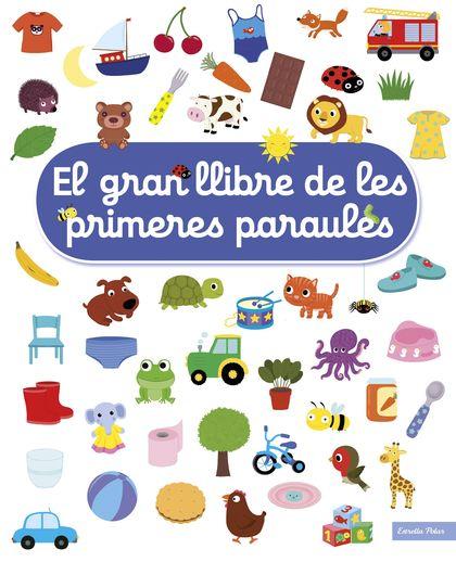 EL GRAN LLIBRE DE LES PRIMERES PARAULES.