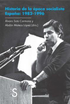 HISTORIA DE LA ÉPOCA SOCIALISTA, 1982-1996 : ESPAÑA