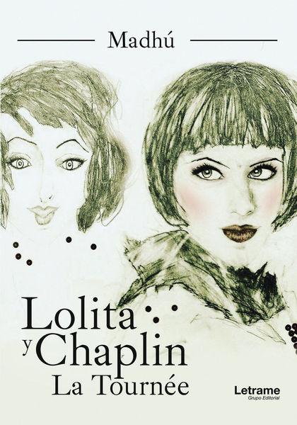 LOLITA Y CHAPLIN. LA TOURNÉE.