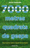 7000 METRES QUADRATS DE GESPA : UNA NOVEL·LA SOBRE EL PODER DE LA IL·LUSIÓ