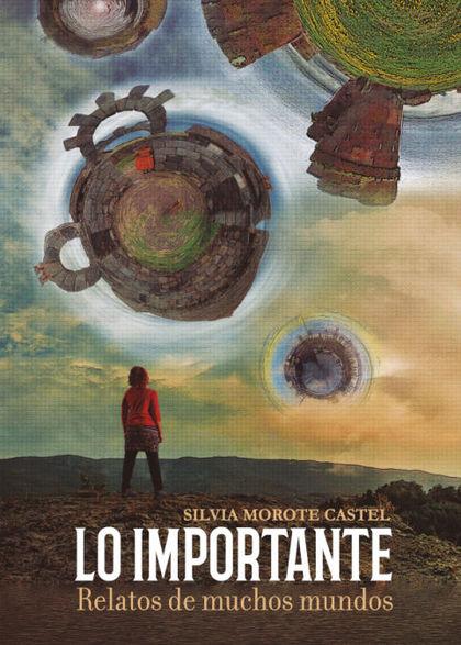 LO IMPORTANTE. RELATOS DE MUCHOS MUNDO.