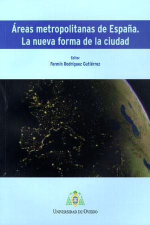 ÁREAS METROPOLITANAS DE ESPAÑA. LA NUEVA FORMA DE LA CIUDAD.