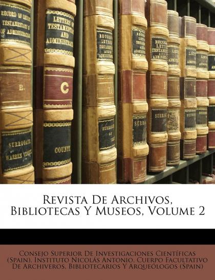 REVISTA DE ARCHIVOS, BIBLIOTECAS Y MUSEOS, VOLUME 2