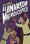 EL INVASOR MICROSCÓPICO