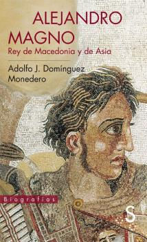 ALEJANDRO MAGNO : REY DE MACEDONIA Y DE ASIA