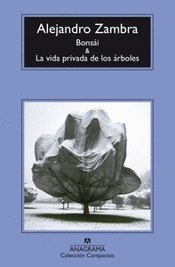 BONSÁI Y LA VIDA PRIVADA DE LOS ÁRBOLES.