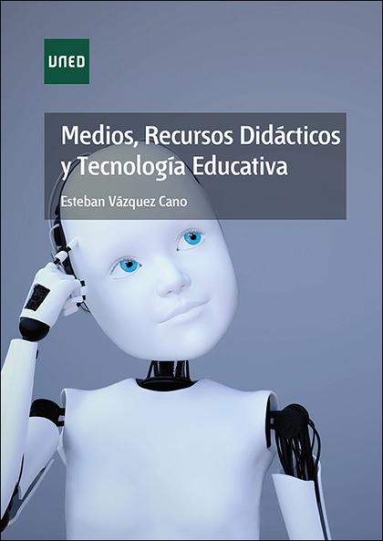 MEDIOS, RECURSOS DIDÁCTICOS Y TECNOLOGÍA EDUCATIVA