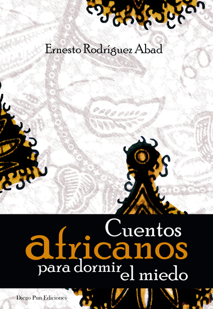 CUENTOS AFRICANOS PARA DORMIR EL MIEDO.