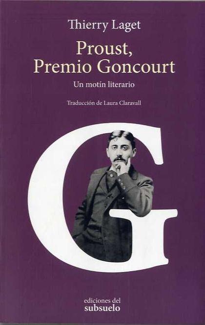 PROUST, PREMIO GONCOURT. UN MOTÍN LITERARIO