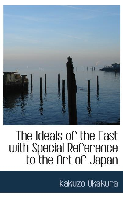 The Ideals of the East with Special Reference to the Art of Japan