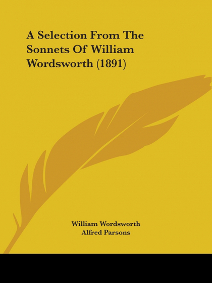 A SELECTION FROM THE SONNETS OF WILLIAM WORDSWORTH (1891)