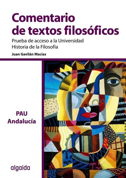 COMENTARIO DE TEXTO FILOSÓFICO, 2 BACHILLERATO (ANDALUCÍA). PRUEBA DE ACCESO A LA UNIVERSIDAD
