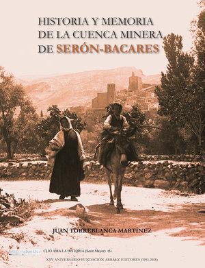HISTORIA Y MEMORIA DE LA CUENCA MINERA DE SERÓN-BACARES.