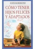 COMO TENER HIJOS FELICES Y ADAPTADOS