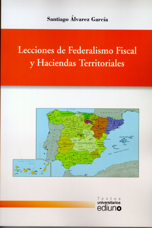 LECCIONES DE FEDERALISMO FISCAL Y HACIENDAS TERRITORIALES