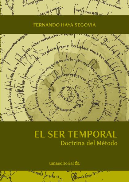 EL SER TEMPORAL. DOCTRINA DEL MÉTODO
