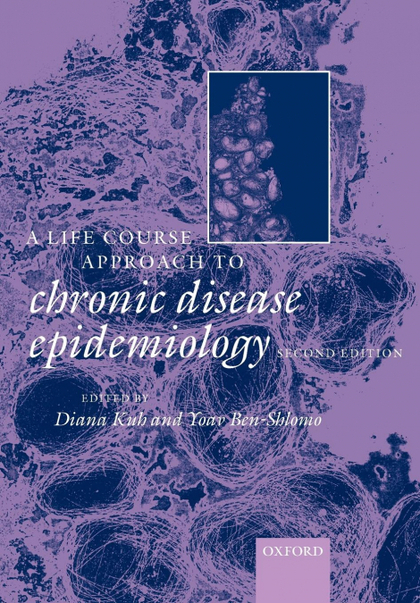 A LIFE COURSE APPROACH TO CHRONIC DISEASES EPIDEMIOLOGY.