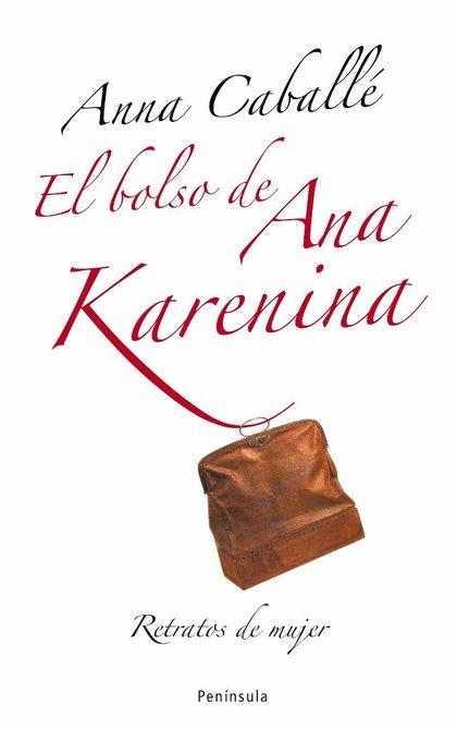 EL BOLSO DE ANA KARENINA : RETRATOS DE MUJER