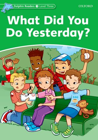 DOLPHIN READ 3 WHAT YOU DO YESTERDAY