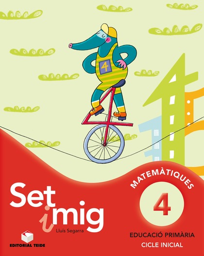 SET I MIG, MATEMÀTIQUES, 4 EDUCACIÓ PRIMÀRIA, CICLE INICIAL