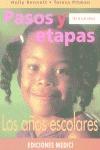 PASOS Y ETAPAS DE 6 A 8 AÑOS: LOS AÑOS ESCOLARES