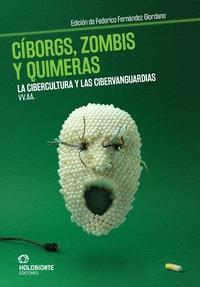 CÍBORGS, ZOMBIS Y QUIMERAS                                                      LA CIBERCULTURA