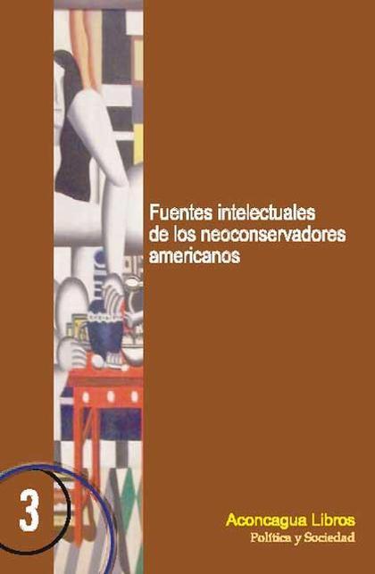 FUENTES INTELECTUALES DE LOS NEOCONSERVADORES AMERICANOS
