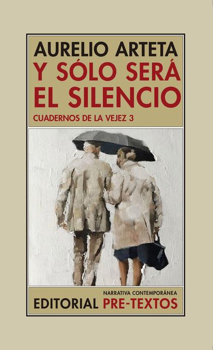Y SÓLO SERÁ EL SILENCIO                                                         CUADERNOS DE LA