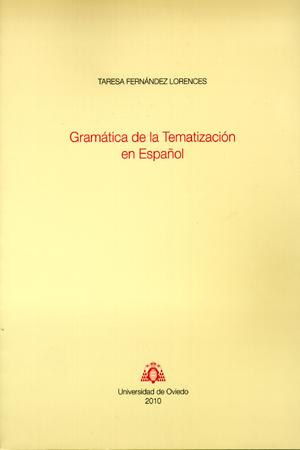 GRAMÁTICA DE LA TEMATIZACIÓN EN ESPAÑOL