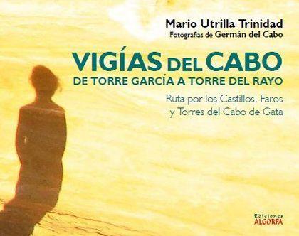 VIGÍAS DEL CABO. DE TORRE GARCÍA A TORRE DEL RAYO. RUTA POR LOS CASTILLOS, FAROS Y TORRES DEL C