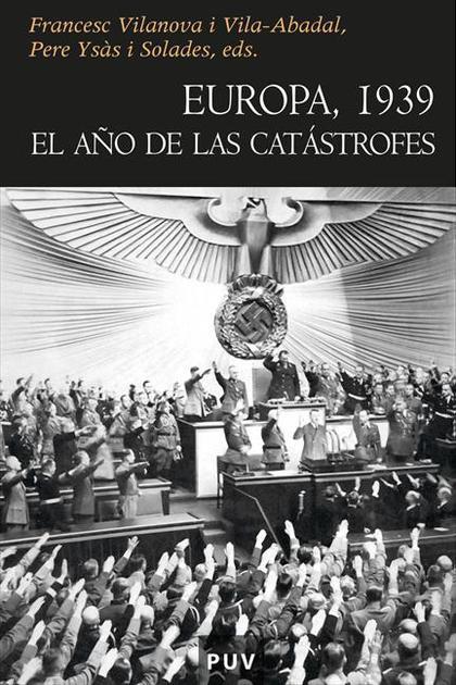 EUROPA 1939 : EL AÑO DE LAS CATÁSTROFES