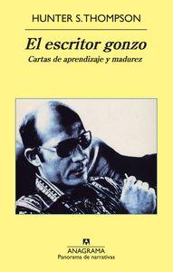 EL ESCRITOR GONZO : CARTAS DE APRENDIZAJE Y MADUREZ