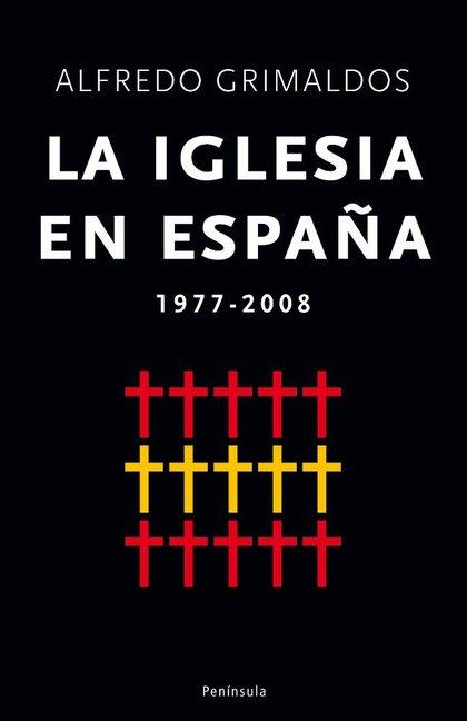 LA IGLESIA EN ESPAÑA, 1977-2008