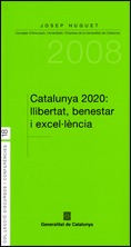 CATALUNYA 2020 : LLIBERTAT, BENESTAR I ESCEL·LÈNCIA