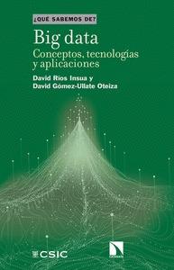 BIG DATA. CONCEPTOS, TECNOLOGÍAS Y APLICACIONES