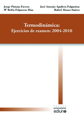 TERMODINÁMICA : EJERCICIOS DE EXAMEN, 2004-2010
