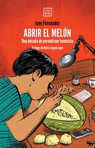 ABRIR EL MELON. UNA DÉCADA DE PERIODISMO FEMINISTA