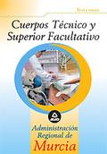CUERPO TÉCNICO Y SUPERIOR FACULTATIVO, ADMINISTRACIÓN REGIONAL DE MURCIA. TEST COMÚN